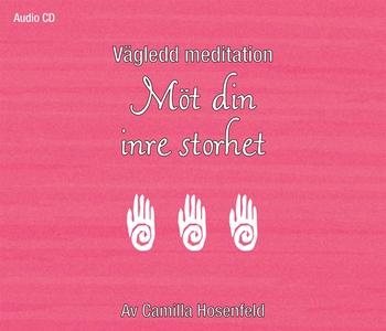 Vägledd meditation: Möt din inre storhet (ljudb