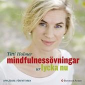 Mindfulnessövningar ur Lycka nu : En praktisk guide i mindfulness - övningar