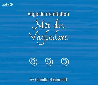 Vägledd meditation: Möt din vägledare (ljudbok)