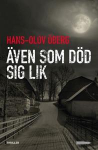 Även som död sig lik (e-bok) av Hans-Olov Öberg