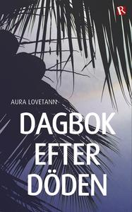 Dagbok efter döden (e-bok) av Aura Lovetann