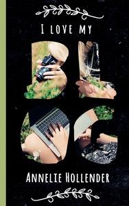 I love my blog (e-bok) av Annelie Hollender