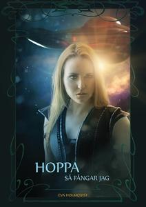 Hoppa så fångar jag (e-bok) av Eva Holmquist