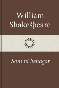 Som ni behagar (e-bok) av William Shakespeare