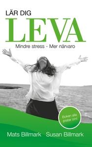 Lär dig leva : Mindre stress Mer närvaro (ljudb