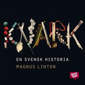Knark : en svensk historia (ljudbok) av Magnus