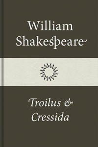 Troilus och Cressida (e-bok) av William Shakesp