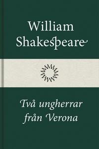 Två ungherrar från Verona (e-bok) av William Sh