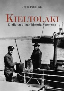 Kieltolaki - Kielletyn viinan historia Suomessa