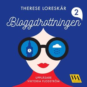 Bloggdrottningen 2 (ljudbok) av Therese Loreskä