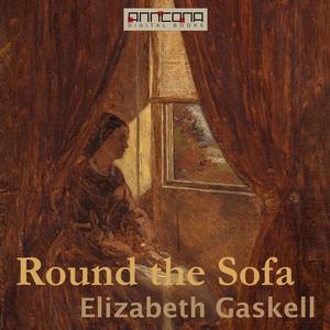 Round the Sofa (ljudbok) av Elizabeth Gaskell
