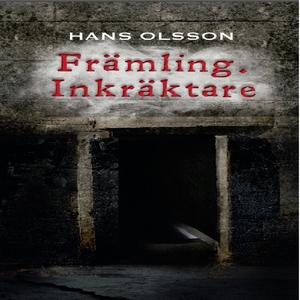 Främling. Inkräktare (ljudbok) av Hans Olsson