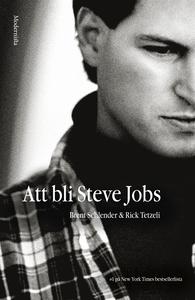 Att bli Steve Jobs (e-bok) av Brent Schlender,