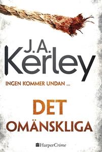 Det omänskliga (e-bok) av J.A. Kerley