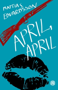 April, April (e-bok) av Mattias Edvardsson