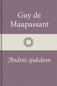 Andrés sjukdom (e-bok) av Guy de Maupassant