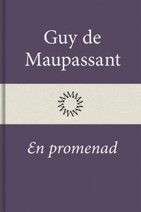 En promenad (e-bok) av Guy de Maupassant