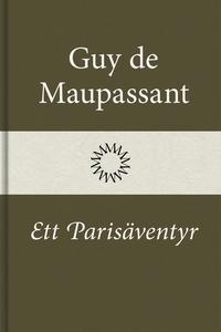 Ett Parisäventyr (e-bok) av Guy de Maupassant