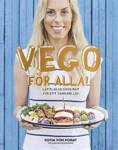 Vego för alla! : Lättlagad grön mat för ett sun