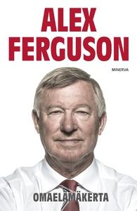 Alex Ferguson - Omaelämäkerta (e-bok) av Alex F