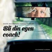 Skapa bestående förändringar - Bli din egen coach! Huvudbok E-bok