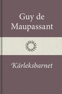 Kärleksbarnet (e-bok) av Guy de Maupassant