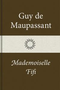 Mademoiselle Fifi (e-bok) av