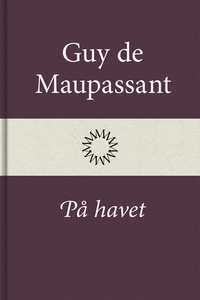På havet (e-bok) av Guy de Maupassant