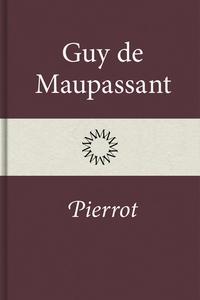 Pierrot (e-bok) av Guy de Maupassant