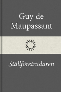 Ställföreträdaren (e-bok) av Guy de Maupassant