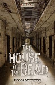 The House of the Dead (e-bok) av Fyodor Dostoye