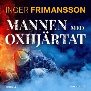 Mannen med oxhjärtat (ljudbok) av Inger Frimans