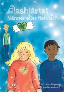Glashjärtat : vänner eller fiender? (e-bok) av