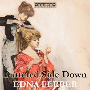 Buttered Side Down (ljudbok) av Edna Ferber