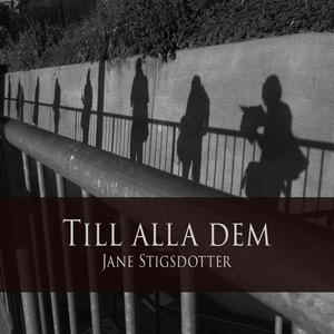 Till alla dem (ljudbok) av Jane Stigsdotter