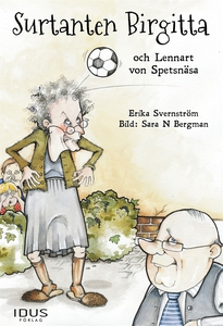 Surtanten Birgitta och Lennart von Spetsnäsa (e