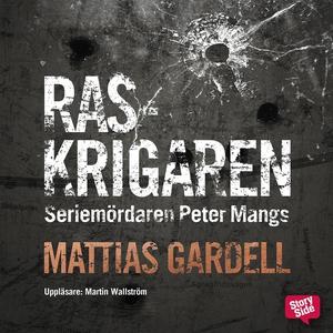 Raskrigaren (ljudbok) av Mattias Gardell