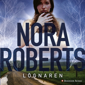 Lögnaren (ljudbok) av Nora Roberts