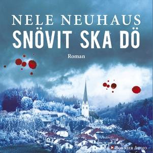 Snövit ska dö (ljudbok) av Nele Neuhaus