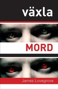 Växla mord (e-bok) av James Lovegrove
