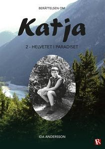 Katja 2 - Helvetet i paradiset (e-bok) av Ida A