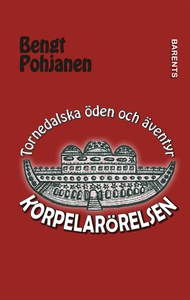Korpelarörelsen (e-bok) av Bengt Pohjanen