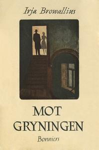 Mot gryningen (e-bok) av Irja Browallius