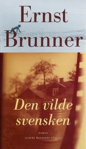 Den vilde svensken (e-bok) av Ernst Brunner