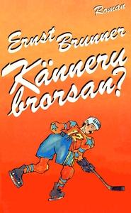 Känneru brorsan? (e-bok) av Ernst Brunner