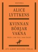 Kvinnan börjar vakna : Den svenska kvinnans historia från 1700 till 1840-talet