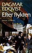 Efter flykten : Nutidsroman