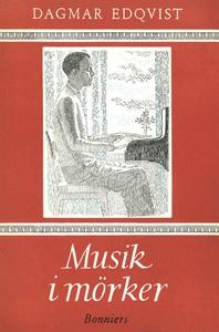 Musik i mörker (e-bok) av Dagmar Edqvist, Dagma