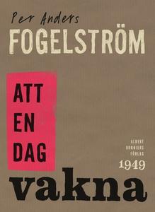 Att en dag vakna (e-bok) av Per Anders Fogelstr