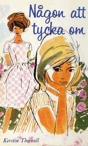 Någon att tycka om (e-bok) av Kerstin Thorvall